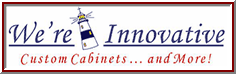 Wer'e Inovative Custom Cabinets & Remodel